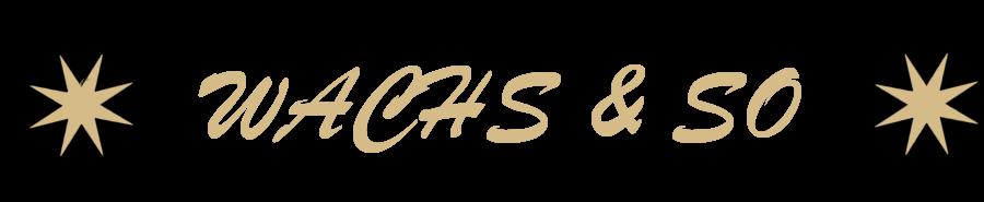 WACHS & SO